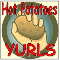 Hot Potatoes Yurls